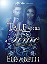 Tale As Old As Time: An After Hours FairyTale (Beauty and The Beast) (Gods Series Book 1)