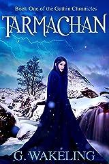 Tarmachan (Gathin Chronicles Book 1) Kindle Edition