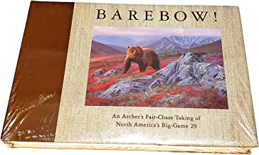 Barebow! An Archer's Fair-Chase Taking of North America's Big-Game 29