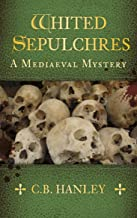 Whited Sepulchres: A Mediaeval Mystery (Book 3) (English Edition)