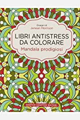Mandala prodigiosi. Libri antistress da colorare Copertina rigida