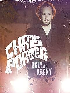 Chris Porter: Ugly and Angry