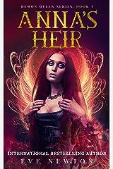 Anna's Heir: Demon Queen Series, Book 4: Fantasy Romance Kindle Edition