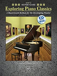 Exploring Piano Classics Repertoire, Level 2: A Masterwork Method for the Developing Pianist