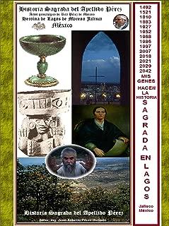 Historia Sagrada del Apellido Pérez: Arbol genealógico de Rita Pérez de Moreno (Spanish Edition)