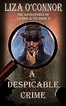 A Despicable Crime (The Adventures of Xavier & Vic Book 9)