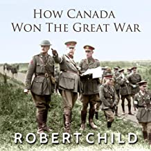 How Canada Won the Great War