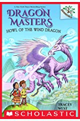 Howl of the Wind Dragon: A Branches Book (Dragon Masters #20) Kindle Edition