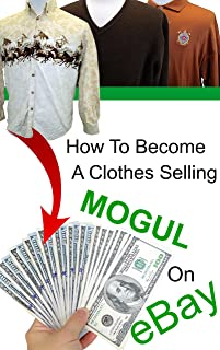 How To Become A Clothes Selling Mogul On eBay