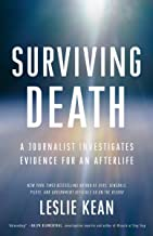 Surviving Death: A Journalist Investigates Evidence for an Afterlife (English Edition)
