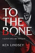 To The Bone (Gavin English Thrillers Book 1)