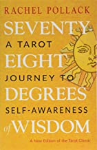 Download Seventy-Eight Degrees of Wisdom: A Tarot Journey to Self-Awareness (A New Edition of the Tarot Classic) PDF