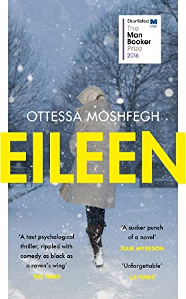 Eileen: Shortlisted for the Man Booker Prize 2016 (English Edition)