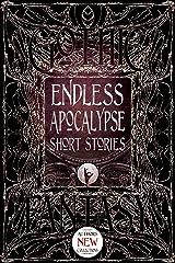 Endless Apocalypse Short Stories (Gothic Fantasy) Kindle Edition