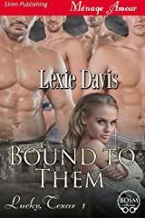 Bound to Them [Lucky, Texas 1] (Siren Publishing Menage Amour) Kindle Edition