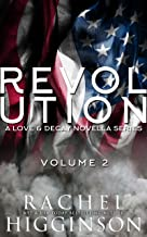 Love and Decay: Revolution, Volume Two (Love and Decay: Revolution Volumes Book 2)
