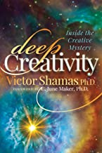 Deep Creativity: Inside the Creative Mystery (English Edition)