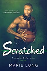 Scratched (The Anderson Brothers Book 2) Kindle Edition