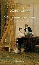 Una fiesta como ésta: Trilogía Fitzwilliam Darcy, un caballero I (Spanish Edition)