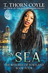 By Sea (The Witches of Portland Book 4) Kindle Edition
