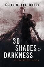 30 Shades of Darkness: 30 Twisting Tales