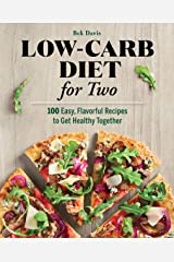 Low-Carb Diet for Two: 100 Easy, Flavorful Recipes to Get Healthy Together Kindle Edition