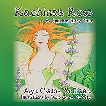 Kachina's Rose (A Sparkle Fairy Tale)