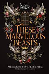 These Marvelous Beasts: The Complete Frost & Filigree Series Kindle Edition