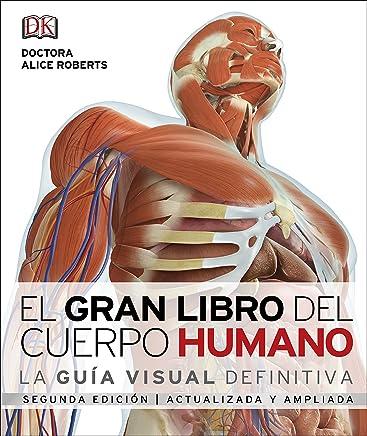El gran libro del cuerpo humano.: La guía visual definitiva actualizada y ampliada, segunda edición
