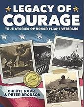 Legacy of Courage: True Stories of Honor Flight Veterans