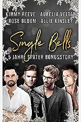 Single Bells: Fünf Jahre später (Bonusstory) (German Edition) Format Kindle