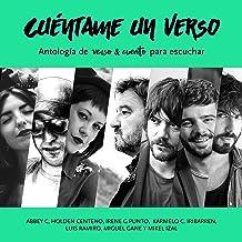 Cuéntame un verso: Antología de Verso & Cuento para escuchar [Tell Me a Verse: Anthology of Verse & Stories to Listen To]