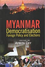 MYANMAR: Demicratisation Foreign Policy and Elections