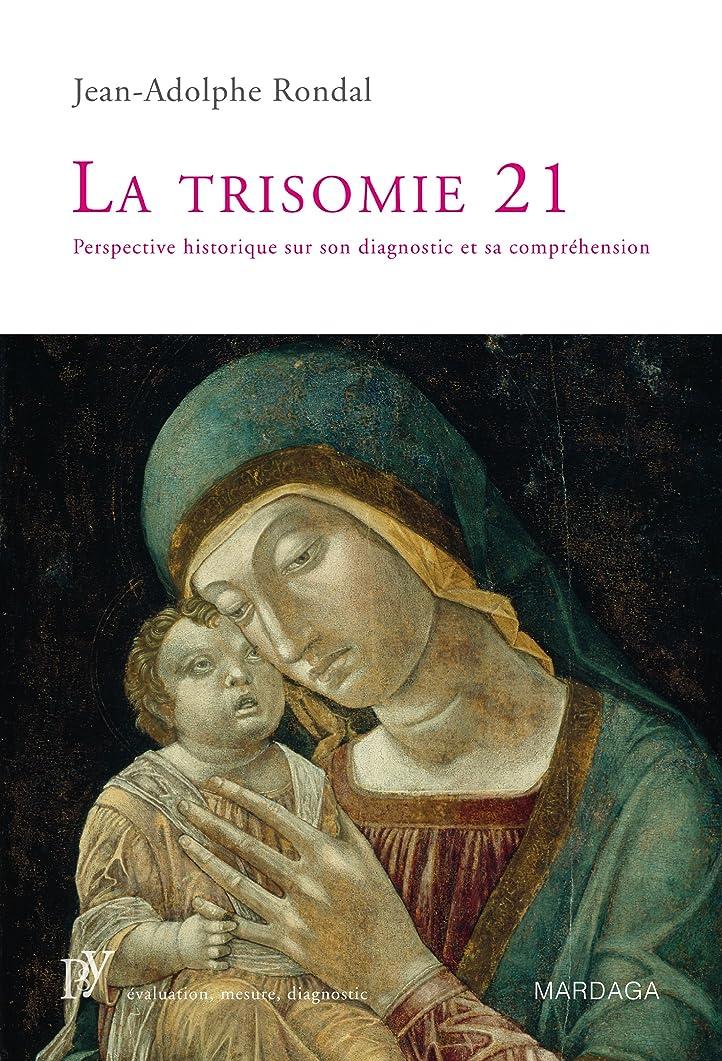 シャット演じる王室La trisomie 21: Perspective historique sur son diagnostic et sa compréhension (Psy t. 3) (French Edition)