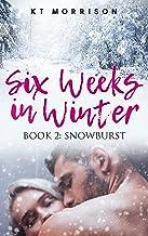 Snowburst (Six Weeks In Winter Book 2)