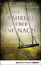Die Wahrheit über jene Nacht: Roman (Allgemeine Reihe. Bastei Lübbe Taschenbücher) (German Edition)