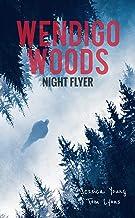 Wendigo Woods: Night Flyer (Wendigo Woods Book 3)