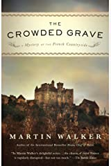 The Crowded Grave: A Mystery of the French Countryside (Bruno Chief Of Police Book 4) Kindle Edition