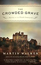 The Crowded Grave: A Mystery of the French Countryside (Bruno Chief Of Police Book 4)