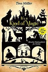 It's a kind of magic: Kreative Wortzauberei für Kinder Kindle Ausgabe