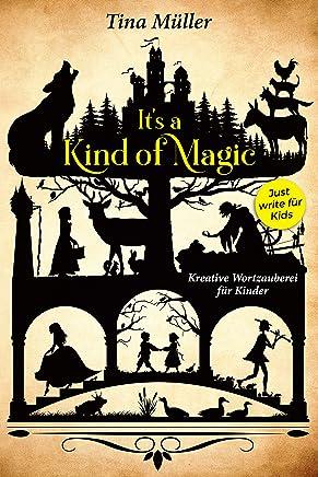 It's a kind of magic: Kreative Wortzauberei für Kinder (German Edition)