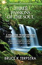 Three Passions of the Soul: A Deep and Transforming Reorientation of the Soul