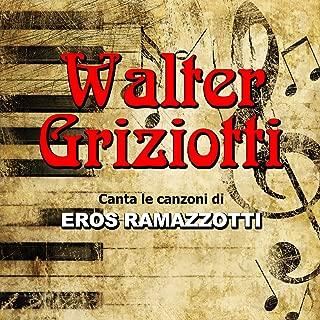 Walter Griziotti canta le canzoni di Eros Ramazzotti