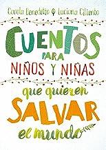Cuentos Para Niños Y Niñas Que Quieren Salvar El Mundo / Stories for Boys and Girls Who Want to Save the World