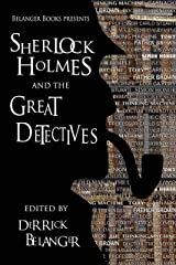 Sherlock Holmes and the Great Detectives (The Great Detective Universe Book 3) Kindle Edition