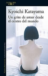 Un grito de amor desde el centro del mundo (Spanish Edition)