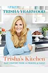 Trisha's Kitchen: Easy Comfort Food for Friends and Family Kindle Edition