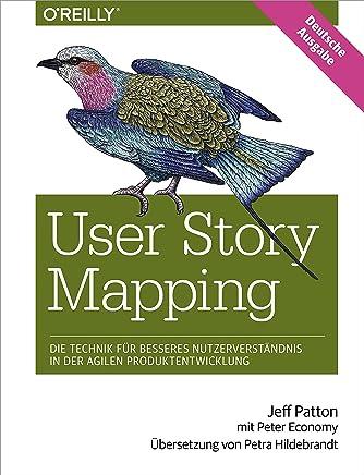 User Story Mapping: Die Technik für besseres Nutzerverständnis in der agilen Produktentwicklung (German Edition)