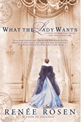 What the Lady Wants: A Novel of Marshall Field and the Gilded Age Kindle Edition