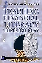 Teaching Financial Literacy Through Play (Teaching Through Games)